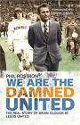 We are the Damned United: The Real Story of Brian Clough at Leeds United by Phil Rostron (Paperback, 2011)