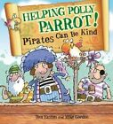 Helping Polly Parrot: Pirates Can be Kind by Tom Easton (Hardback, 2014)