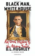 Black Man, White House: An Oral History of the Obama Years, Hughley, D. L., Very