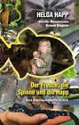Der Frosch, die Spinne und die Happ (2009, Taschenbuch)