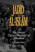 Jadid Al-Islam : The Jewish New Muslims of Meshhed by Raphael Patai (2014,...