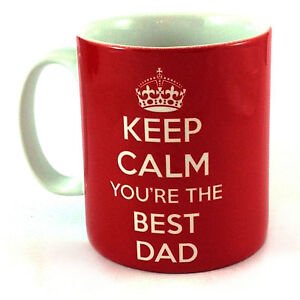 NEW-KEEP-CALM-YOU-039-RE-THE-BEST-DAD-CUP-GIFT-MUG-PRESENT-FATHERS-DAY-BIRTHDAY