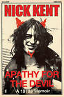 Apathy for the Devil: A Seventies Memoir by Nick Kent (Paperback, 2010)