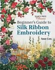 Beginner's Guide to Silk Ribbon Embroidery by Ann Cox (Paperback, 2014)