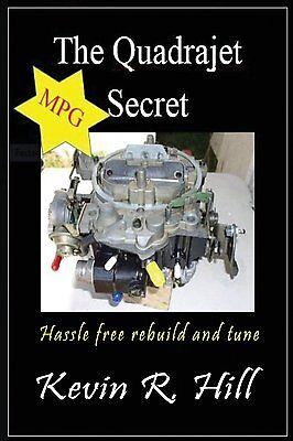 The Quadrajet MPG Secret~Finding and Rebuilding the Perfect Quadrajet Carburetor