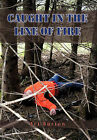Caught in the Line of Fire by Art T. Burton (Hardback, 2011)