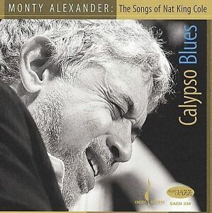 Calypso-Blues-The-Songs-of-Nat-King-Cole-by-Monty-Alexander-CD-SACD-hybrid