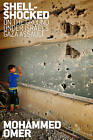 Shell-Shocked: On the Ground Under Israel's Gaza Assault by Omer Mohammed (Paperback, 2016)