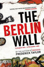 The Berlin Wall: 13 August 1961 - 9 November 1989 by Frederick Taylor (Paperback, 2007)