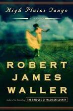 High Plains Tango by Robert James Waller (2005, Hardcover)