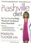 The Nashville Diet: The 3-Step Plan to Lose Weight,  Nutraplenish  Your Body, and Achieve Vibrant Health by Marilyn D. Tucker (Paperback, 2005)