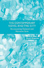 The Contemporary Novel and the City: Re-Conceiving National and Narrative Form by Stuti Khanna (Hardback, 2013)