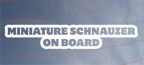 MINIATURE SCHNAUZER ON BOARD Car//Van//Window//Bumper Sticker Ideal for Dog Owners
