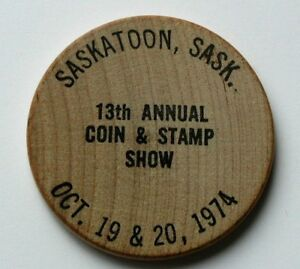 1974-Saskatoon-Coin-amp-Stamp-Club-wooden-nickel-13th-annual-numismatic-show