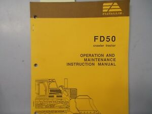 Details about Fiat Allis FD50 Crawler Engine Operation Instruction  Maintenance Manual