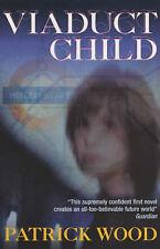 Very Good, Viaduct Child, Wood, Patrick, Book
