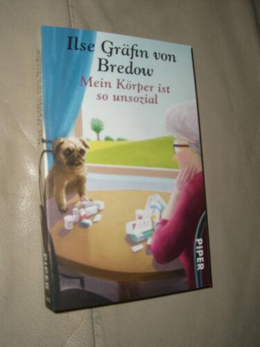 1 von 1 - Mein Körper ist so unsozial von Ilse Gräfin Bredow (2015, Taschenbuch)