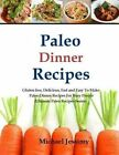 Paleo Dinner Recipes: Gluten Free, Delicious, Fast and Easy to Make Paleo Dinner Recipes for Busy People by Michael Jessimy (Paperback / softback, 2014)
