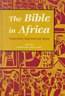 The Bible in Africa: Transactions, Trajectories and Trends by Gerald West, Musa W. Dube (Paperback, 1998)