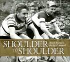 Shoulder to Shoulder: Bicycle Racing in the Age of Anquetil by The Horton Collection (Hardback, 2015)