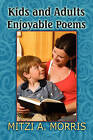 Kids and Adults Enjoyable Poems by Mitzi A Morris (Paperback / softback, 2010)