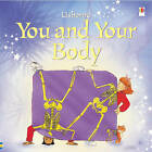 You And Your Body by Usborne Publishing Ltd (Paperback, 2005)