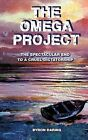 The Omega Project: The Spectacular End to a Cruel Dictatorship by Byron Daring (Paperback / softback, 2012)