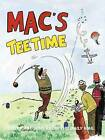 Mac's Tee Time: Golf Cartoons from the Daily Mail by Stan McMurtry (Hardback, 2011)