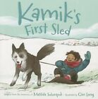 Kamik's First Sled by Matilda Sulurayok (Paperback / softback, 2015)