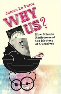 Very Good Why Us How Science Rediscovered the Mystery of Ourselves Le Fanu - Hereford, United Kingdom - Very Good Why Us How Science Rediscovered the Mystery of Ourselves Le Fanu - Hereford, United Kingdom