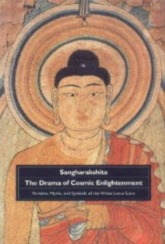 The Drama of Cosmic Enlightenment: Parables, Myth... by Sangharakshita Paperback