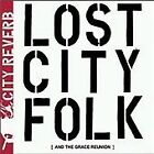 City Reverb - Lost City Folk (And The Grace Reunion, 2009)