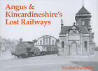 Angus and Kincardineshire's Lost Railways by Gordon Stansfield (Paperback, 2000)