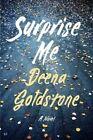 Surprise Me by Deena Goldstone (Hardback, 2016)