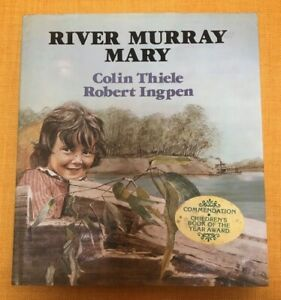 RIVER-MURRAY-MARY-by-Colin-Thiele-amp-Robert-Ingpen-1980-Hardcover-Dustjacket-Book