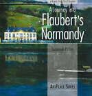 A Journey into Flaubert's Normandy by Susannah Patton (Paperback, 2007)