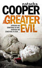A Greater Evil by Natasha Cooper (Paperback, 2008)