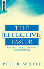 The Effective Pastor by Peter White (Paperback, 1998)