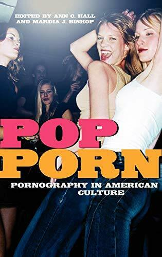 Pop-Porn: Pornography in American Culture,Ann C. Hall, Mardia J. Bishop
