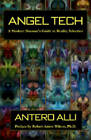 Angel Tech: Modern Shaman's Guide to Reality Selection by Antero Alli (Paperback, 2008)