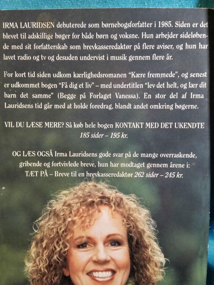 Kontakt med det ukendte, Irma Lauridsen, emne: personlig