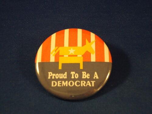 PROUD TO BE A DEMOCRAT BUTTON pin pinback badge politics political  USA VOTE big