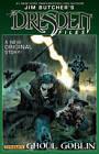 Jim Butcher's Dresden Files: Ghoul Goblin: Ghoul Goblin by Jim Butcher, Mark Powers (Hardback, 2013)