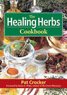 The Healing Herbs Cookbook by Pat Crocker (Paperback, 2013)
