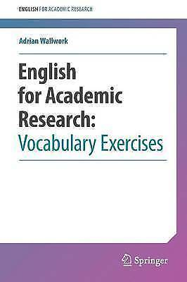 English for Academic Research: Vocabulary Exercises by Wallwork, Adrian (Paperba