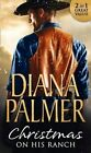 Christmas on His Ranch: Maggie's Dad / Cattleman's Choice by Diana Palmer (Paperback, 2016)