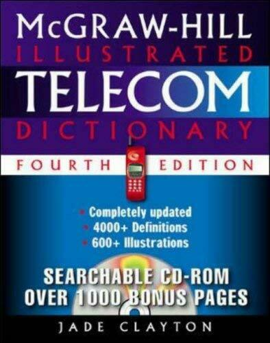McGraw-Hill Illustrated Telecom Dictionary by Clayton, Jade