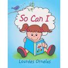 So Can I by Lourdes Ornelas (Paperback / softback, 2013)
