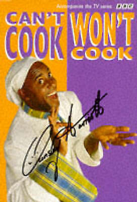 """AS NEW"" Harriott, Ainsley, Can't Cook, Won't Cook Book"