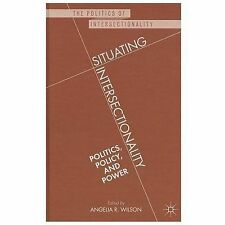 The Politics of Intersectionality: Situating Intersectionality : Politics,...